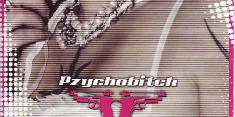Pzychobitch